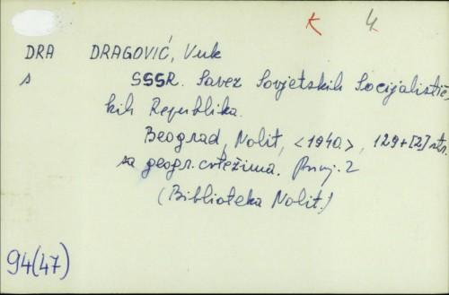 SSSR : Savez Sovjetskih Socijalističkih Republika / Vuk Dragović