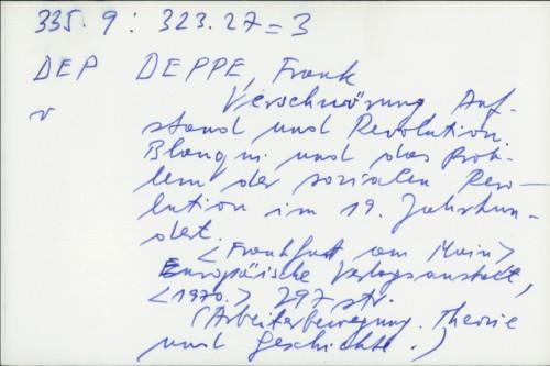 Verschwörung, Aufstand und Revolution : Auguste Blanqui und das problem der sozialen Revolution im 19. Jahrhundert / Frank Deppe