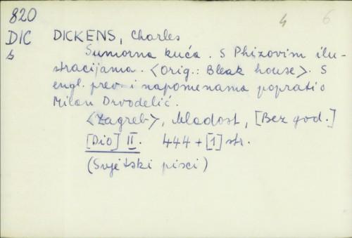 Sumorna kuća : s Phizovim ilustracijama / Charles Dickens