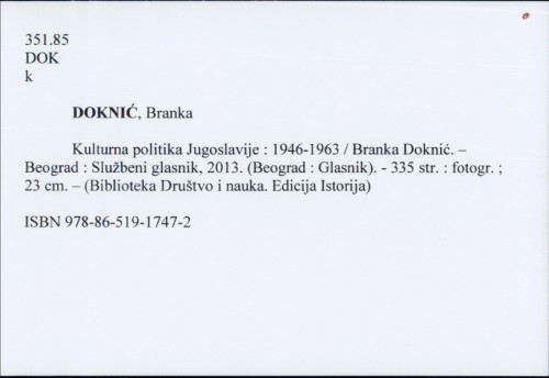 Kulturna politika Jugoslavije : 1946-1963 / Branka Doknić