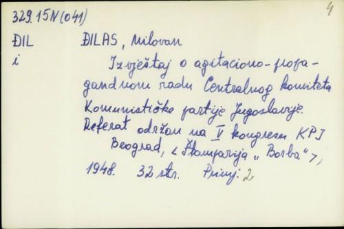 Izvještaj o agitaciono-propagandom radu Centralnog komiteta Komunističke partije Jugoslavije : referat održan na V. kongresu KPJ / Milovan Đilas