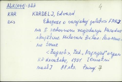 Ekspoze o vanjskoj politici FNRJ na II. redovnom zasjedanju Narodne skupštine / Edvard Kardelj.