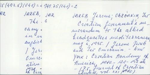 Croatian Govenment's memorandum to the allied headquarters mediterranean, May 4, 1945. / Jerome Jareb