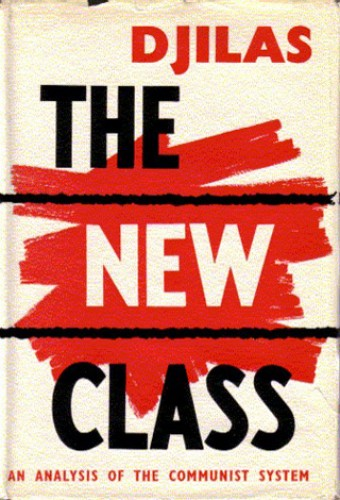 The new class : an analysis of the communist system / by Milovan Djilas.