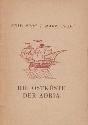Die Ostkueste der Adria / J. Maerz.