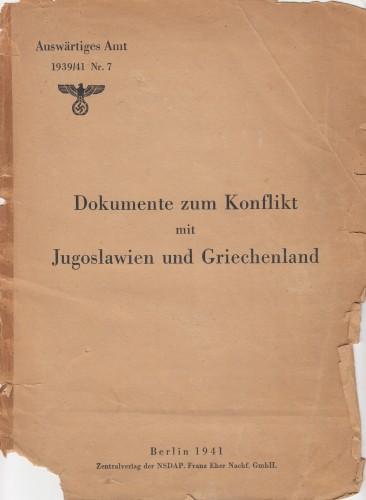 Dokumente zum Konflikt mit Jugoslawien und Griechenland.