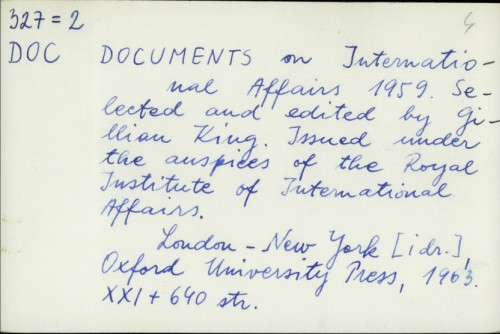 Documents on International Affairs 1959. / [selected and edited by Gillian King ; issued under the auspices of the Royal Institute of International Affaires]