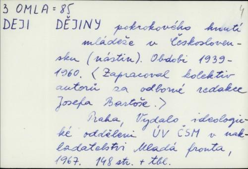 Dějiny pokrokového hnutí mládeže v Československu : (nástin). Obdobi 1939-1960. / [red. Josefa Bartoše]