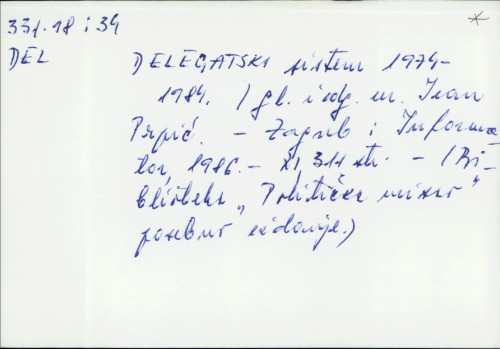 Delegatski sistem 1974-1984. / [glavni i odgovorni urednik Ivan Prpić]