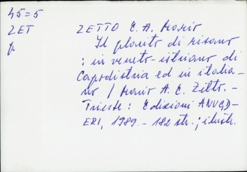 Il placito di Risano : in veneto-istriano di Capodistria ed in italiano. / Mario E. A. Zetto