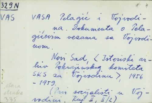Vasa Pelagić i Vojvodina : dokumenta o Pelagićevim vezama sa Vojvodinom / Izbor i obašnjenja Koste Milutinovića.