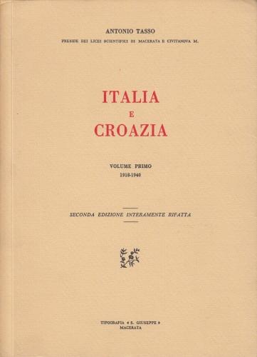 Italia e Croatia : volume primo : 1918-1940 / Antonio Tasso.