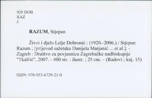 Život i djelo Lelje Dobronić : (1920.-2006.) / Stjepan Razum ; [prijevod sažetaka Danijela Marjanić ... et al.].