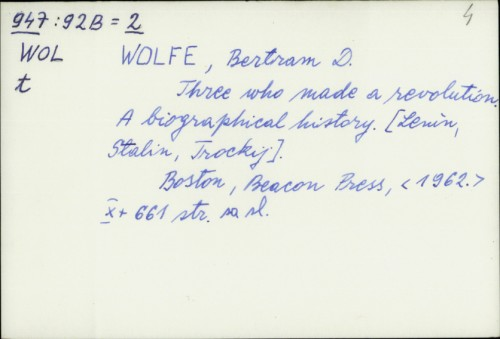 Three who made a revolution a biographical history by Bertram D. Wolfe
