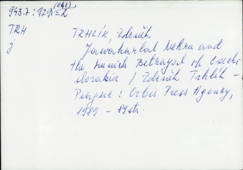 Jawaharlal Nehru and the munich betrayal of Czechoslovakia / Zdenek Trhlik