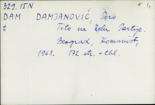 Tito na čelu Partije / Pero Damjanović