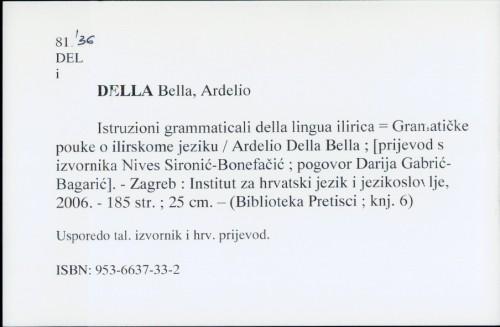 Istruzioni grammaticali della lingua ilirica = Gramatičke pouke o ilirskom jeziku / Ardelio Della Bella