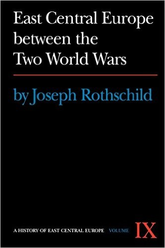 East Central Europe between the two World Wars / by Joseph Rothschild.