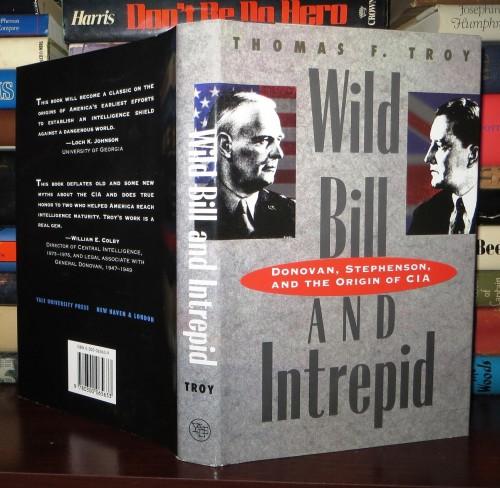 Wild Bill and Intrepid : Donovan, Stephenson, and the origin of CIA / Thomas F. Troy.