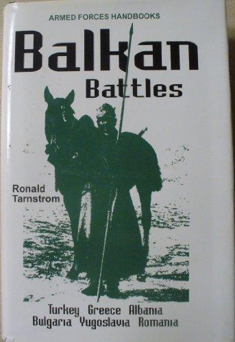 Balkan battles / Ronald L. Tarnstrom.