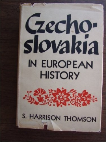 Czechoslovakia in European history / S. Harrison Thomson.