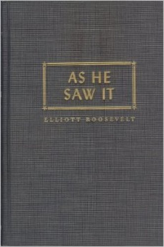 As he saw it  : with a foreword by Eleanor Roosevelt.