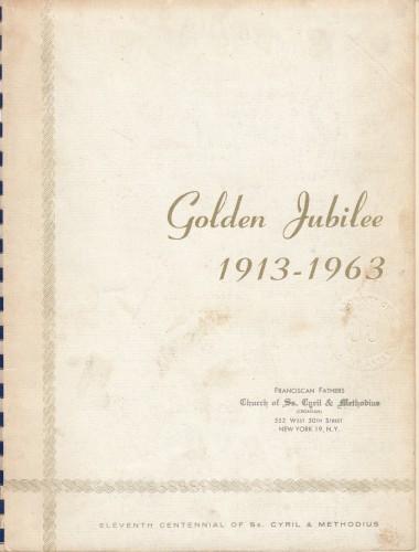 Golden Jubilee 1913-1963 : Church of St. Ciril & Methodius / journal committee Helen Rucando, Katica Smith...etc.].