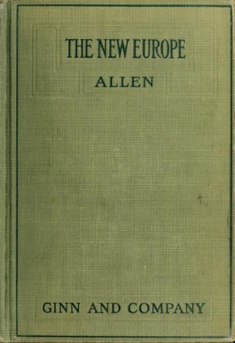 The new Europe / by Nellie B. Allen.