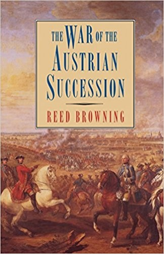 The War of the Austrian Succession / by Reed Browning.