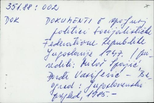 Dokumenti o spoljnoj politici Socijalističke Federativne Jugoslavije 1947. / Miloš Spajić