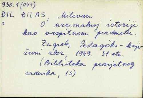 O nacionalnoj istoriji kao vaspitnom predmetu / Milovan Đilas