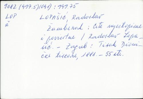 Žumberak : crte mjestopisne i poviestne / Radoslav Lopašić.