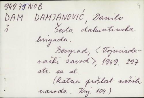 Šesta dalmatinska brigada / Danilo Damjanović