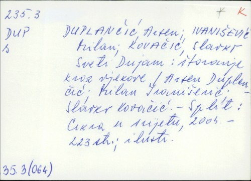 Sveti Dujam : štovanje kroz vjekove / Arsen Duplančić