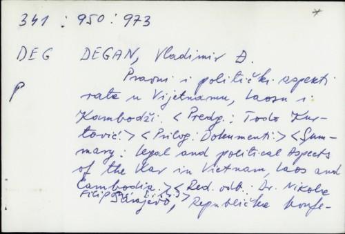 Pravni i politički aspekti rata u Vijetnamu, Laosu i Kambodži / Vladimir Đuro Degan