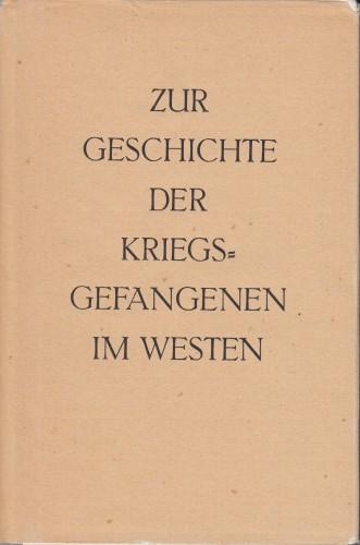 Zur Geschichte der Kriegsgefangenen im Westen : USA, Großbritannien, Frankreich, Belgien, (Schweden).