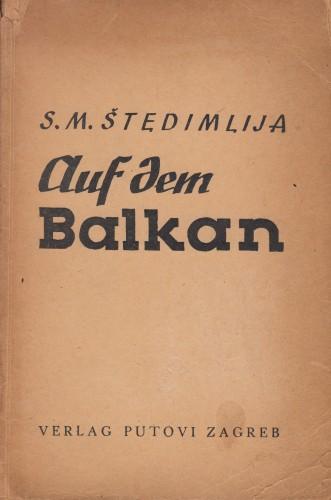 Auf dem Balkan / Savić Marković Štedimlija.
