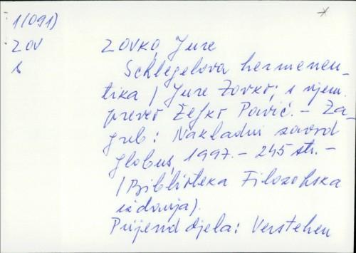 Schlegelova hermeneutika / Jure Zovko ; [s njemačkoga preveo Željko Pavić].