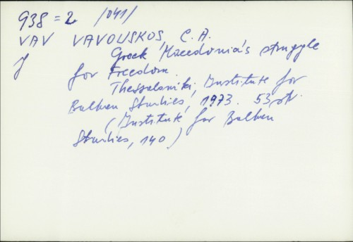 Greek Macedonia's struggle for freedom / C. A. Vavouskos.