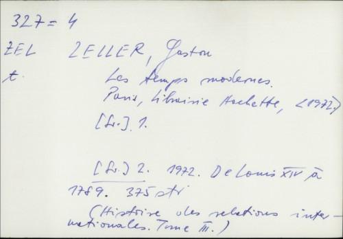 Les temps modernes : De Louis XIV à 1789. / Gaston Zeller.