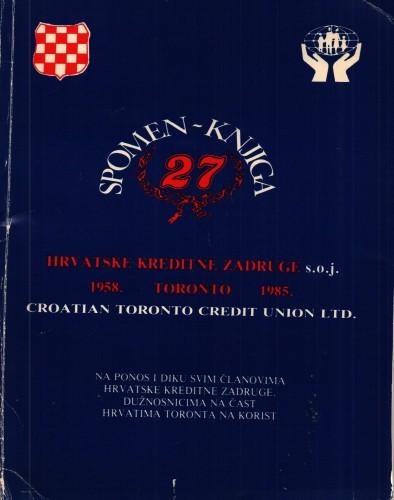 Spomen-knjiga Hrvatske kreditne zadruge s. o. j., Toronto : 1958.-1985. = Croatian Toronto Credit Union Ltd.