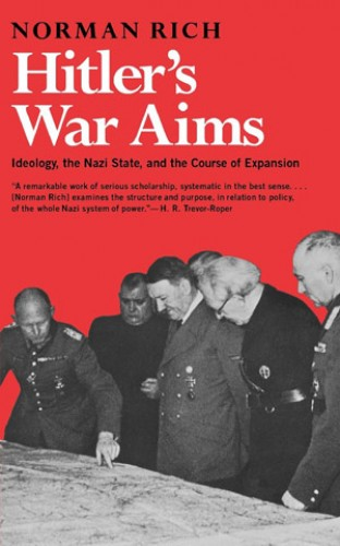 Hitler's war aims / Norman Rich.