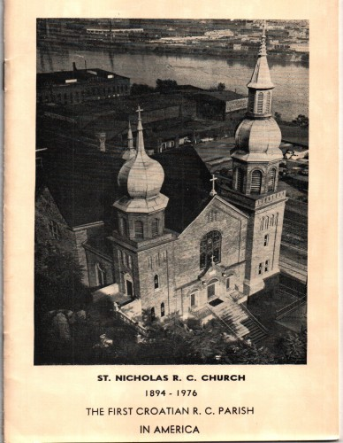 An historical introduction to the first Croatian parish in America Saint Nicholas Church : 1894-1976 / Jo Ann Bedic Aftanas.