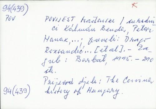 Povijest Mađarske / Suradnici Kolman Beuda i dr. ; Preveli : Drago Roksandić i dr.