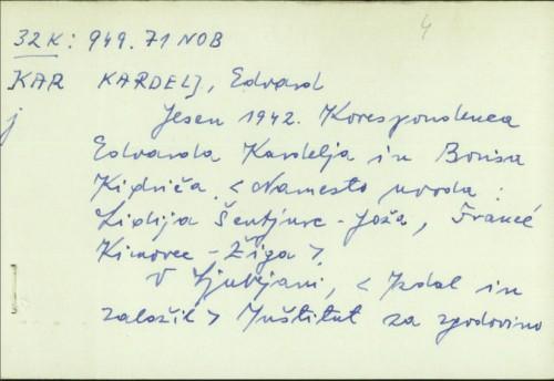 Jesen 1942. : korespondenca Edvarda Kardelja i Borisa Kidriča / Edvard Kardelj.