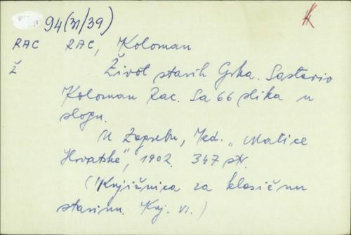 Život starih Grka : sa 66 slika u slogu / sastavio Koloman Rac.