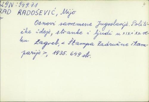 Osnovi savremene Jugoslavije : političke ideje, stranke i ljudi u XIX. i XX. veku / napisao Mijo Radošević.