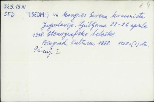 VII kongres Saveza komunista Jugoslavije : Ljubljana 22-26 aprila 1958. ; Stenografske beleške /