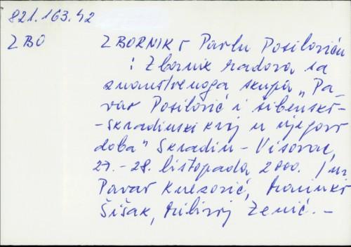Zbornik o Pavlu Posiloviću : zbornik radova sa znanstvenoga skupa [uredništvo zbornika Pavao Knezović, Marinko Šišak, Milivoj Zenić].