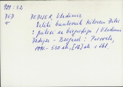 Veliki buntovnih Milovan Đilas : prilozi za biografiju / Vladimir Dedijer